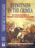 Eyewitness in the Crimea. The Crimean War Letters (1854–1856) of Lt. Col. George Frederick Dallas