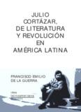 Julio Cortázar, Literatura y revolución JULIO CORTÁZAR, DE
