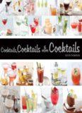 Cocktails, Cocktails, & More Cocktails
