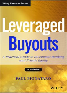 Leveraged Buyouts, + Website: A Practical Guide to Investment Banking and Private Equity