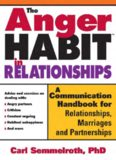 The Anger Habit in Relationships: A Communication Workbook for Relationships, Marriages and Partnerships