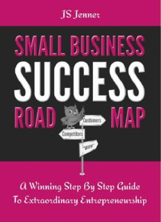Small Business Success Roadmap: A Winning Step By Step Guide To Extraordinary Entrepreneurship