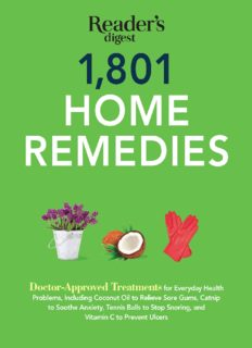 1,801 home remedies : doctor-approved treatments for everyday health problems, including coconut oil to relieve sore gums, catnip to soothe anxiety, tennis balls to stop snoring, and vitamin C to prevent ulcers