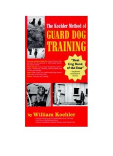 The Koehler Method of Guard Dog Training; An Effective & Authoritative Guide for Selecting, Training & Maintaining Dogs in Home Protection, Plant Security, Police, & Military Work