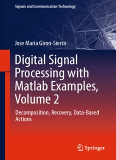 Digital Signal Processing with Matlab Examples, Volume 2: Decomposition, Recovery, Data-Based Actions