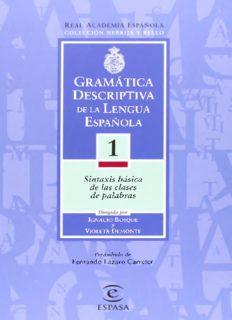 Gramática descriptiva de la lengua española. Volúmen 1. Sintaxis básica de las clases de palabras.