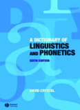 A Dictionary of Linguistics & Phonetics, David Crystal, 6th edition