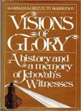 Visions of Glory: A History and a Memory of Jehovah's Witnesses, by Barbara Grizzuti Harrison