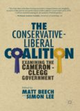The Conservative-Liberal Coalition: Examining the Cameron-Clegg Government