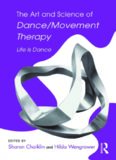 The Art and Science of Dance Movement Therapy: Life is Dance