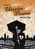 "Compilado ""Utopías Piratas"", Hakim Bey - Colaborativo México"