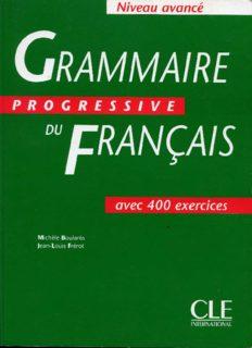 Grammaire progressive du francais: Niveau avance avec 400 exercises+Corriges
