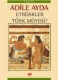 Etrüskler Türk Müydü - Adile Ayda