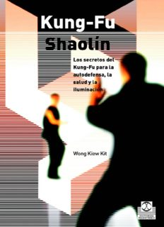 Kung-Fu Shaolin: Los secretos del Kung-Fu para la autodefensa, la salud y la iluminacion