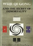 Wuji Qi Gong and the Secret of Immortality