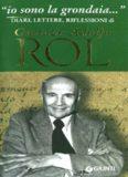 """""""Io sono la grondaia"""": diari, lettere, riflessioni di Gustavo Adolfo Rol"""