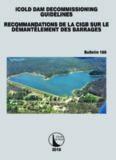 ICOLD DAM DECOMMISSIONING - GUIDELINES = Recommandations de la CIGB sur le démantèlement des barrages