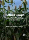 Biofuel Crops: Production, Physiology, and Genetics