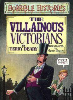 Horrible Histories The Villainous Victorians
