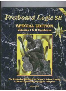 Fretboard Logic SE: The Reasoning Behind the Guitar's Unique Tuning + Chords Scales and Arpeggios Complete (The Fretboard Logic Guitar Method Volumes I and II) (Fretboard Logic Guitar Method Ser)