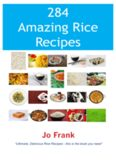 284 Amazing Rice Recipes: How to Cook Perfect and Delicious Rice in 284 Terrific Ways
