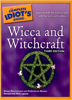 The Complete Idiot's Guide to Wicca and Witchcraft, 3rd Edition