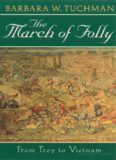 The March of Folly - From Troy to Vietnam