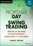 Profitable Day and Swing Trading: Using Price/Volume Surges and Pattern Recognition to Catch Big