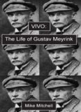 Vivo ; The Life of Gustav Meyrink : the Life of Gustav Meyrink