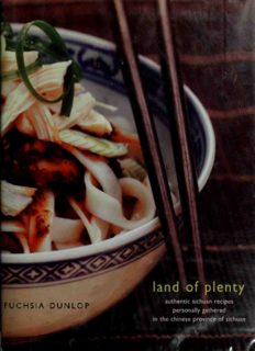 Land of Plenty  A Treasury of Authentic Sichuan Cooking