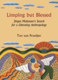 Limping but Blessed: Jurgen Moltmann's Search for a Liberating Anthropology