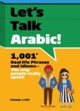 Let's Talk Arabic: 1,001 Real-life Phrases and Idioms