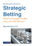 Big Mike Betting Masterclass - Strategic Betting.