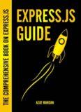 Express.js Guide  The Comprehensive Book on Express.js