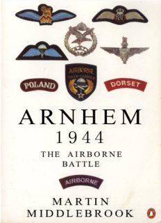 Arnhem 1944: The Airborne Battle, 17-26 September (Penguin History)
