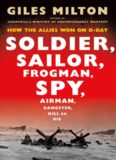 Soldier, Sailor, Frogman, Spy, Airman, Gangster, Kill or Die: How the Allies Won on D-Day