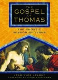 The Gospel of Thomas : the gnostic wisdom of Jesus