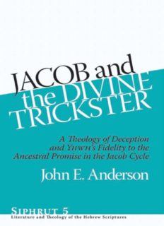 Jacob and the Divine Trickster: A Theology of Deception and Yhwh's Fidelity to the Ancestral Promise in the Jacob Cycle