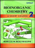 BIOINORGANIC CHEMISTRY A Short Course Second Edition