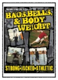 Bags Bells and Bodyweight STRONG. JACKED. ATHLETIC.