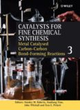 Catalysts for Fine Chemical Synthesis, Catalysts for Carbon-Carbon Bond Formation (Catalysts For Fine Chemicals Synthesis) (Volume 3)