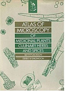 Atlas of Microscopy of Medicinal Plants, Culinary Herbs, Spices – Belhaven-Pinter Publishers