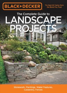 Black & decker the complete guide to landscape projects, 2nd edition : Stonework, Plantings, Water Features, Carpentry, Fences
