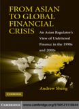 From Asian to Global Financial Crisis: An Asian Regulator's View of Unfettered Finance in the 1990s
