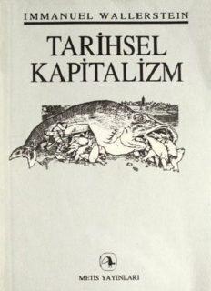 Tarihsel Kapitalizm - Immanuel Wallerstein