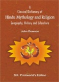 Dictionary of Hindu Mythology and Religion by John Dawson