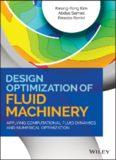 Design optimization of fluid machinery: applying computational fluid dynamics and numerical