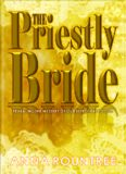 The Priestly Bride: Revealing the mystery of our betrothal to God