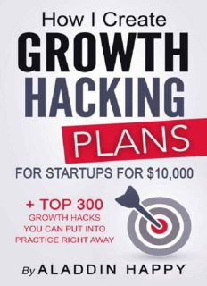 How I create Growth Hacking Plans for startups for $10,000: + TOP 300 growth hacks you can put into practice right away