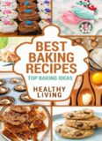 BAKING: Baking Recipes: Top Baking Recipes: Baking Basics: Baking Cookbook-> Baking Basics: Baking Books: Baking Recipe Book: Easy Baking Recipes-> Baking ... easy baking recipes, baking recipe book)